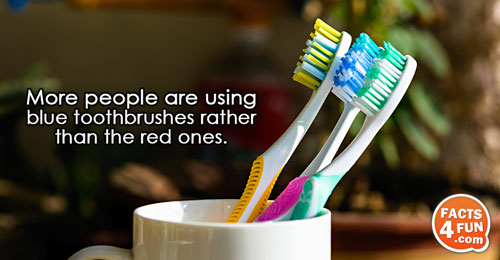 More people are using blue toothbrushes rather than the red ones.