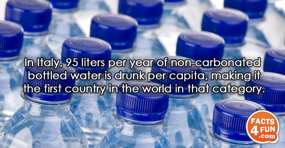 In Italy, 95 liters per year of non-carbonated bottled water is drunk per capita, making it