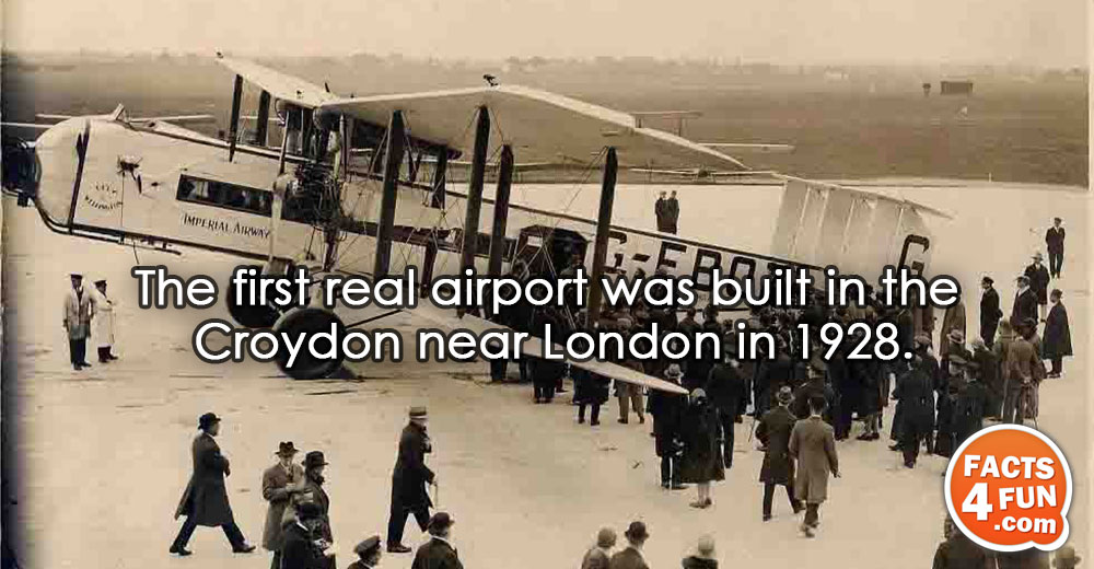 The first real airport was built in the Croydon near London in 1928.
