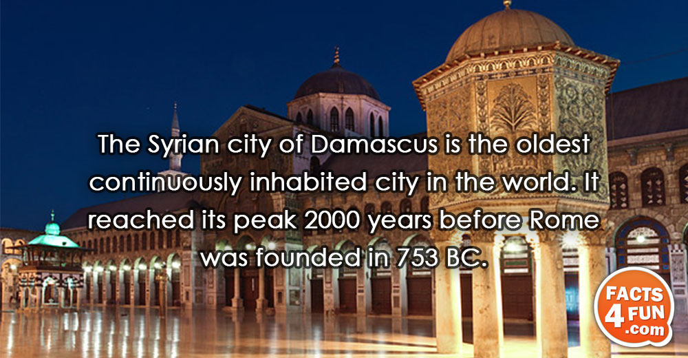 The Syrian city of Damascus is the oldest continuously inhabited city in the world. It reached